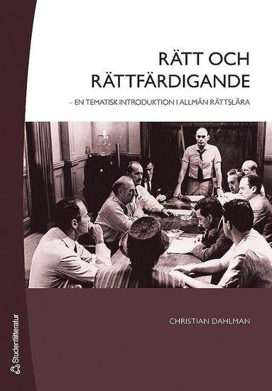 bokomslag Rätt och rättfärdigande : en tematisk introduktion i allmän rättslära
