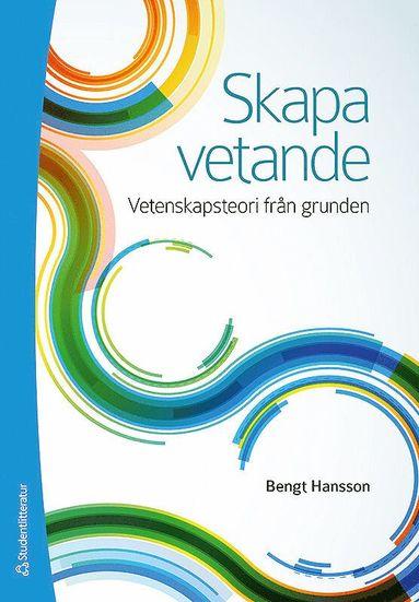 bokomslag Skapa vetande : vetenskapsteori från grunden