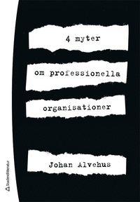 bokomslag 4 myter om professionella organisationer