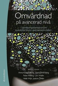 bokomslag Omvårdnad på avancerad nivå - kärnkompetenser inom sjuksköterskans specialistområden (bok + digital produkt)