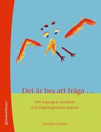 bokomslag Det är bra att fråga... : om aspergers syndrom och högfunktionerande autism