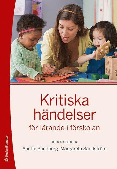 bokomslag Kritiska händelser för lärande i förskolan