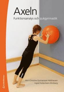 bokomslag Axeln : funktionsanalys och sjukgymnastik