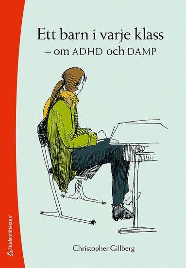 bokomslag Ett barn i varje klass : om ADHD och DAMP