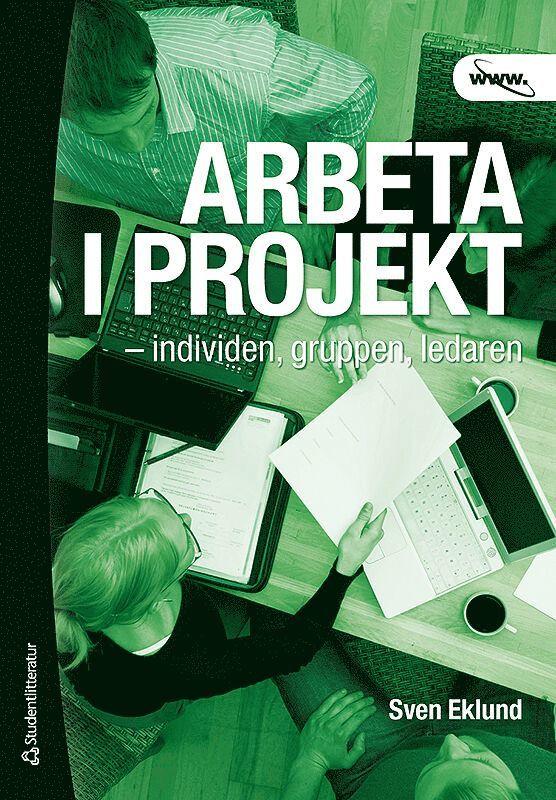 Arbeta i projekt : individen, gruppen, ledaren 1