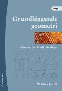 bokomslag Grundläggande geometri : matematikdidaktik för lärare