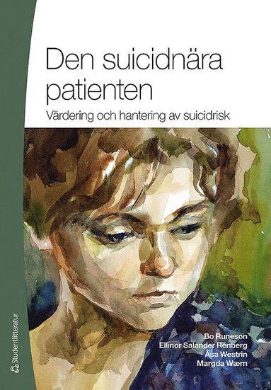 bokomslag Den suicidnära patienten : värdering och hantering av suicidrisk