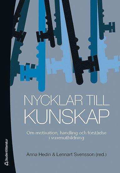 bokomslag Nycklar till kunskap : om motivation, handling och förståelse i vuxenutbildning