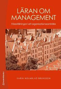 bokomslag Läran om management : föreställningar i ett organisationssamhälle