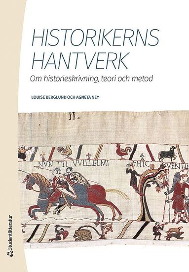 bokomslag Historikerns hantverk - Om historieskrivning, teori och metod