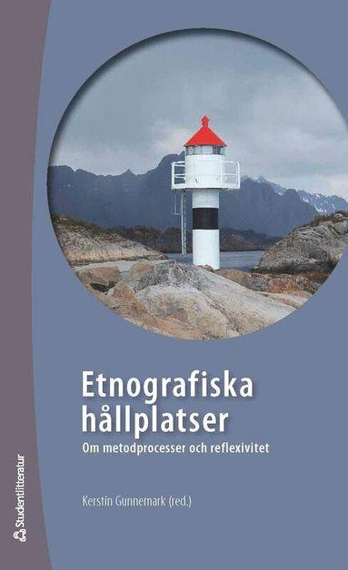 bokomslag Etnografiska hållplatser : om metodprocesser och reflexivitet