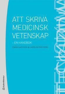 bokomslag Att skriva medicinsk vetenskap : en handbok