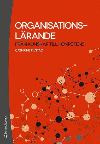 bokomslag Organisationslärande : från kunskap till kompetens