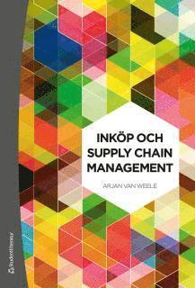 bokomslag Inköp och supply chain management : analys, strategi, planering och praktik