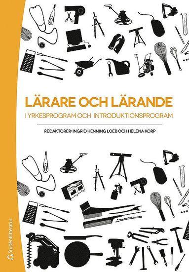 bokomslag Lärare och lärande i yrkesprogram och introduktionsprogram