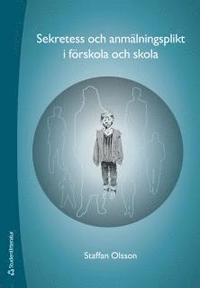 bokomslag Sekretess och anmälningsplikt i förskola och skola