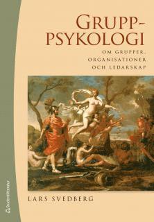 bokomslag Gruppsykologi : om grupper, organisationer och ledarskap