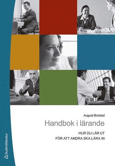 bokomslag Handbok i lärande : hur du lär ut för att andra ska lära in