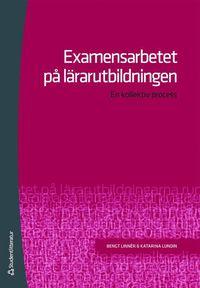 bokomslag Examensarbetet på lärarutbildningen : en kollektiv process