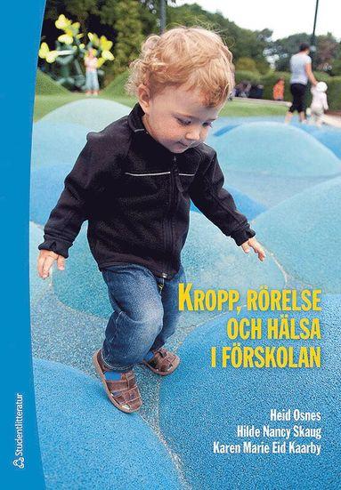 bokomslag Kropp, rörelse och hälsa i förskolan