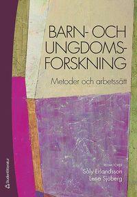 bokomslag Barn- och ungdomsforskning : metoder och arbetssätt