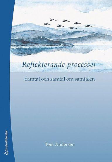bokomslag Reflekterande processer : samtal och samtal om samtalen