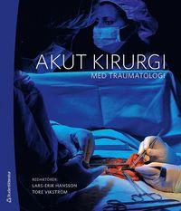 bokomslag Akut kirurgi : med traumatologi