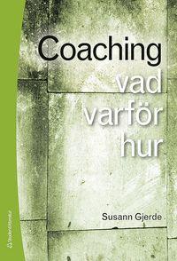 bokomslag Coaching : vad, varför, hur