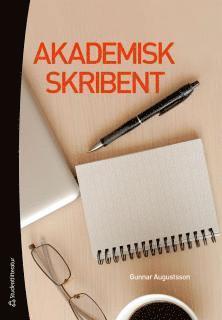 bokomslag Akademisk skribent : om att utveckla sitt vetenskapliga skrivande