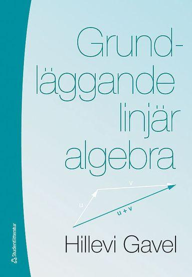 bokomslag Grundläggande linjär algebra
