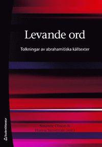 bokomslag Levande ord : tolkningar av abrahamitiska källtexter