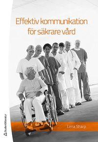 bokomslag Effektiv kommunikation för säkrare vård