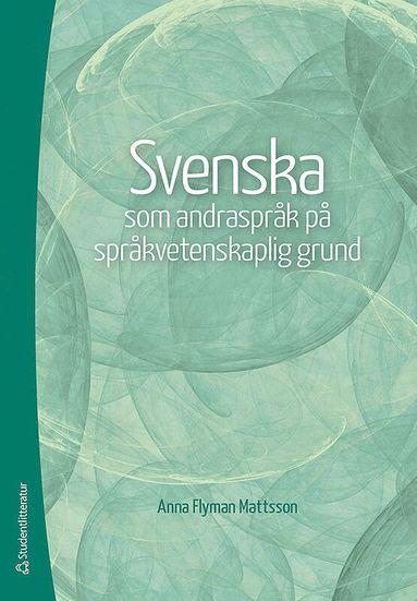 bokomslag Svenska som andraspråk på språkvetenskaplig grund