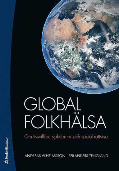 bokomslag Global folkhälsa : om livsvillkor, sjukdomar och social rättvisa