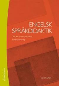 bokomslag Engelsk språkdidaktik : texter, kommunikation, språkutveckling