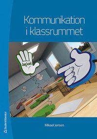 bokomslag Kommunikation i klassrummet
