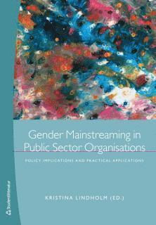 bokomslag Gender mainstreaming in public sector organisations : policy implications and practical applications