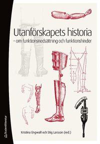 bokomslag Utanförskapets historia : om funktionsnedsättning och funktionshinder