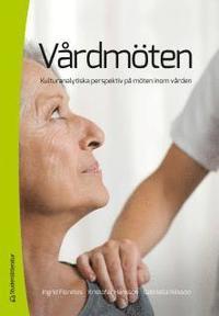 bokomslag Vårdmöten : kulturanalytiska perspektiv på möten inom vården