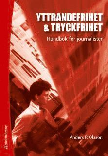 bokomslag Yttrandefrihet & tryckfrihet : Handbok för journalister