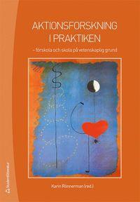 bokomslag Aktionsforskning i praktiken : förskola och skola på vetenskaplig grund