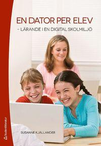 bokomslag En dator per elev : lärande i en digital skolmiljö