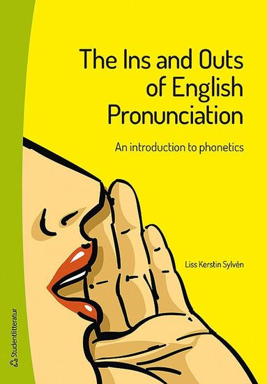 bokomslag The Ins and Outs of English Pronunciation : an introduction to phonetics