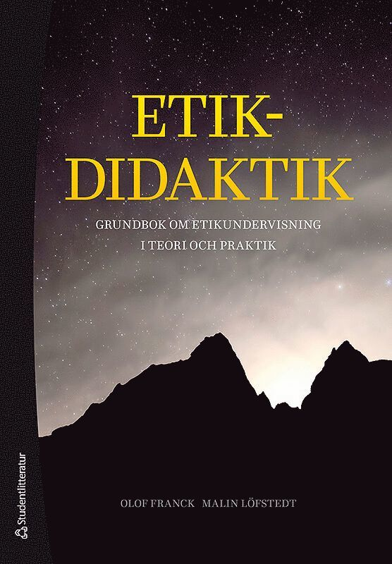 Etikdidaktik - Grundbok om etikundervisning i teori och praktik 1
