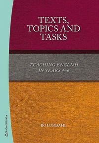 bokomslag Texts, topics and tasks : teaching english in years 4-6