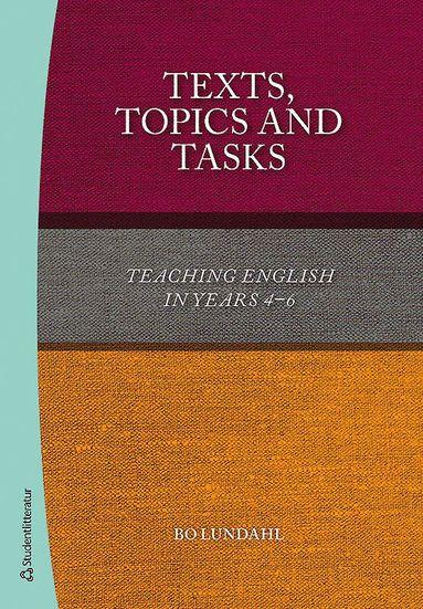 bokomslag Texts, topics and tasks : teaching english in years 4-6