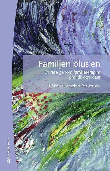 bokomslag Familjen plus en : en resa genom familjeterapins praktik och idéer