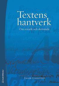 bokomslag Textens hantverk : om retorik och skrivande