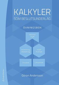 bokomslag Kalkyler som beslutsunderlag - övningsbok