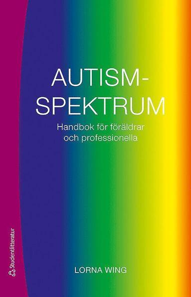 bokomslag Autismspektrum : handbok för föräldrar och professionella